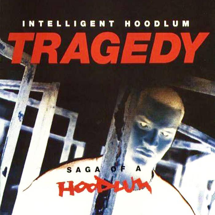 TRAGEDY KHADAFI - Saga Of A Hoodlum (1993)   Underground Hip